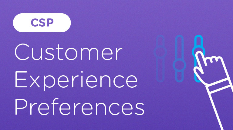 CSP Customer Experience Preferences